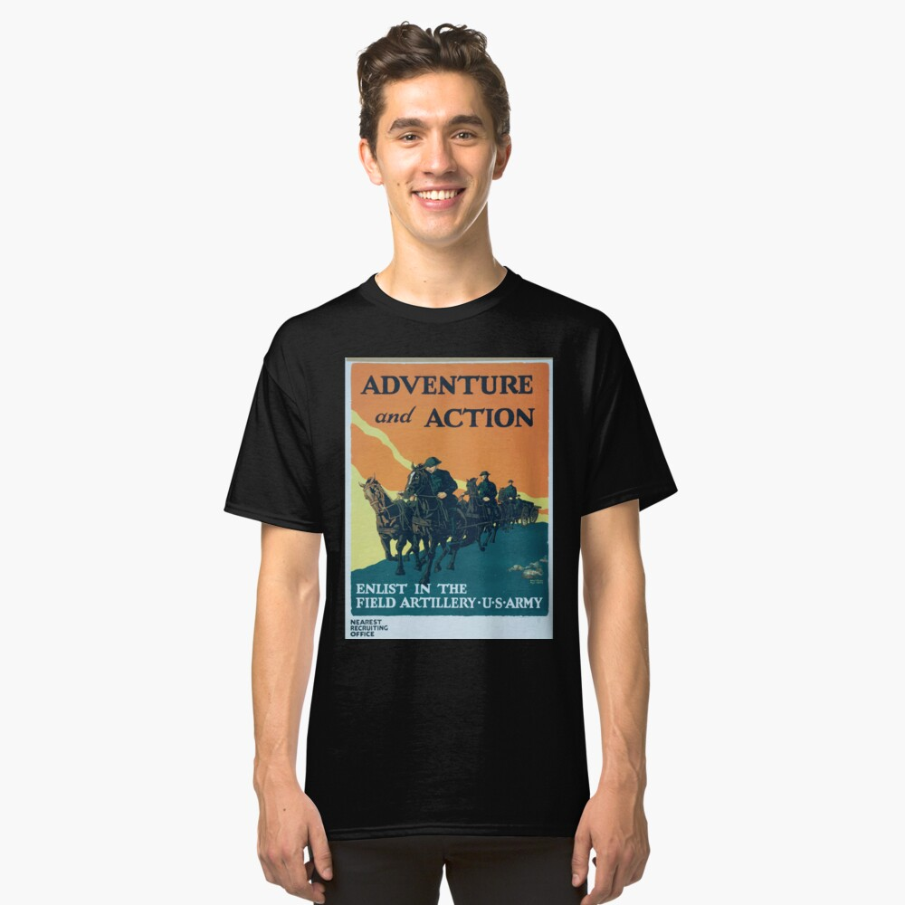 Adventure and action Enlist in the field artillery US Army Classic T-Shirt
