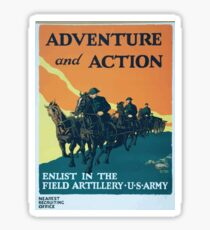 Adventure and action Enlist in the field artillery US Army Sticker