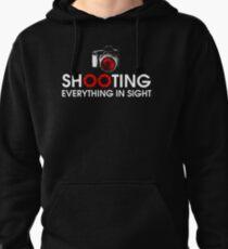 Shooting Everything In Sight Hoodie Pullover Hoodie