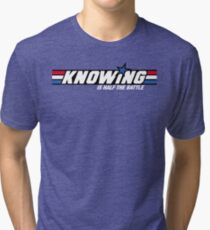 Knowing is Half the Battle Tri-blend T-Shirt