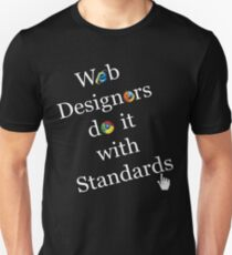 Web Designers do it with Standards T-Shirt