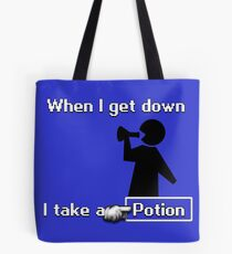 When I Get Down... Tote Bag