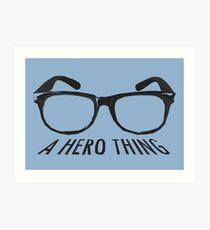 A super hero needs a disguise! Art Print