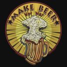 MAKE BEER NOT WAR by Larry Butterworth