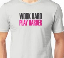 Work hard play harder Unisex T-Shirt