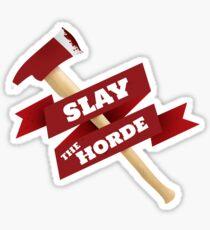 Slay The Horde Sticker