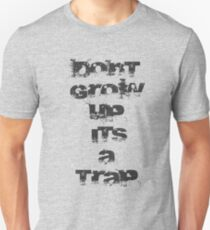 Dont Grow Up It's A Trap Unisex T-Shirt