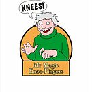 Mr Magic Knee-Fingers! by Smallbrainfield
