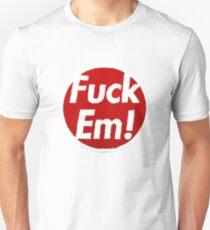 Fuck Em T-Shirt