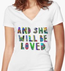 and she wil be loved Women's Fitted V-Neck T-Shirt