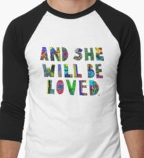 and she wil be loved Men's Baseball ¾ T-Shirt