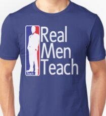 Real Men Teach Unisex T-Shirt