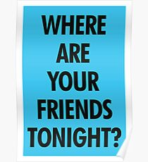 Where Are Your Friends Tonight? Poster