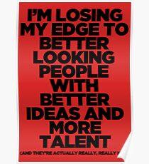 I'm Losing My Edge Poster