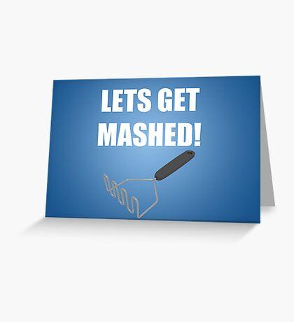 Lets Get Mashed! Greeting Card
