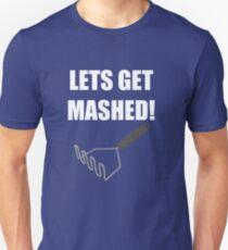 Lets Get Mashed! Unisex T-Shirt