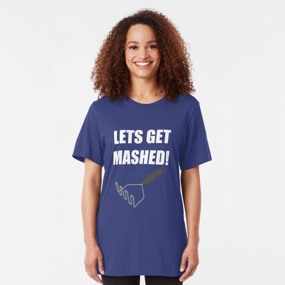 Lets Get Mashed! Slim Fit T-Shirt