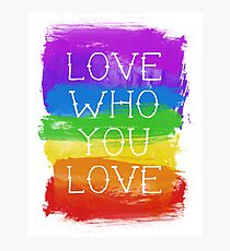 love who you love Photographic Print