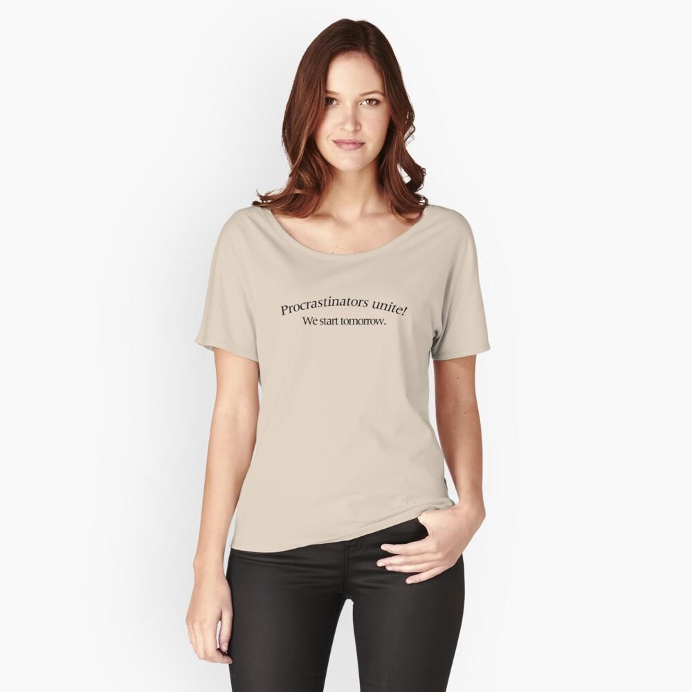 Procrastinators Unite! Women's Relaxed Fit T-Shirt Front
