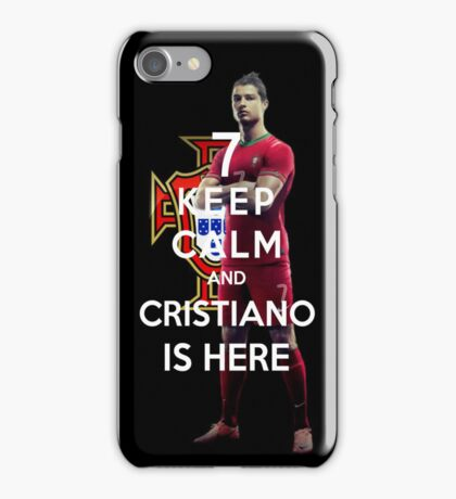 Keep Calm And Cristiano Is Here iPhone Case/Skin