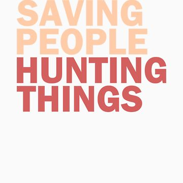 Saving People, Hunting Things by apalooza