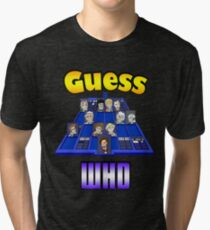 Guess Who Tri-blend T-Shirt