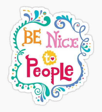 Be Nice To People Sticker