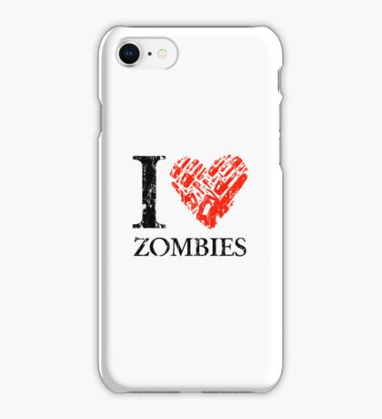 I Love Zombies (Version 01) iPhone Case/Skin