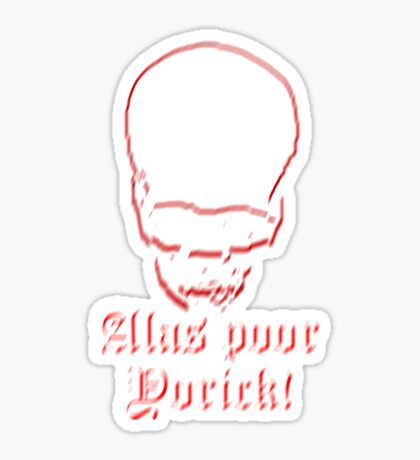 Alas Poor Yorick Sticker