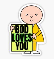 Bod Loves You Sticker