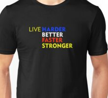 LIVE Harder Better Faster Stronger Unisex T-Shirt