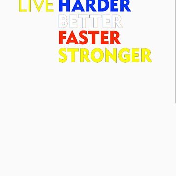 LIVE Harder Better Faster Stronger by Benners
