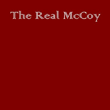 The Real McCoy real thing genuine article by tiaknight
