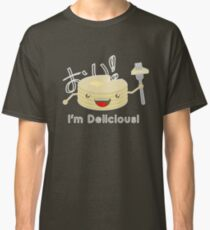 Pancakes are delicious! Classic T-Shirt