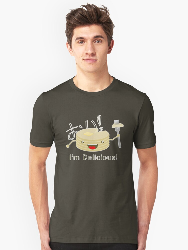 Pancakes are delicious! Unisex T-Shirt Front