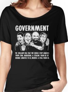 Government Lunatics Women's Relaxed Fit T-Shirt