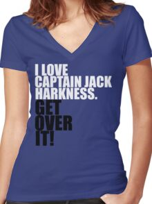 I love Captain Jack Harkness. Get over it! Women's Fitted V-Neck T-Shirt