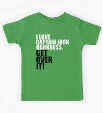 I love Captain Jack Harkness. Get over it! Kids Tee