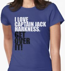 I love Captain Jack Harkness. Get over it! T-Shirt