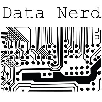 Data Nerd - Geek Design by uniqueprints