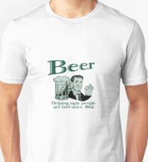 Beer - Helping Ugly People Get Laid Since 1864 ! T-Shirt