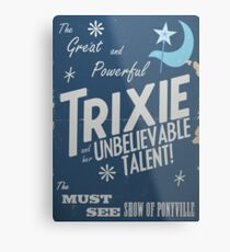 The Great and Powerful Trixie! Metal Print