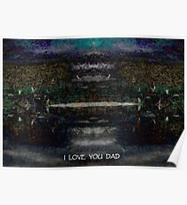 I LOVE YOU DAD Poster