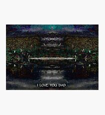 I LOVE YOU DAD Photographic Print
