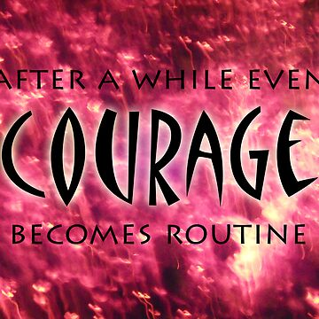 Courage by KatrinaArt
