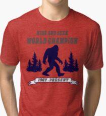 Bigfoot Hide and Seek - World Champion - Sasquatch- Yeti Tri-blend T-Shirt