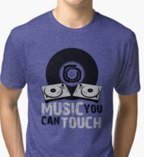 Music You Can Touch Tri-blend T-Shirt