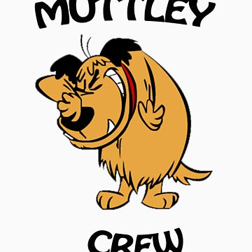 Muttley Crew  by JamesSansom