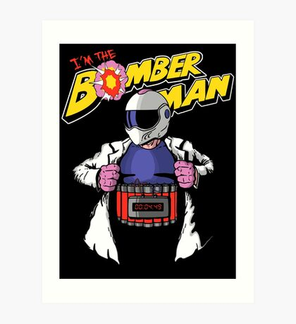 I'm the Bomberman! Art Print