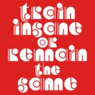 train insane  or remain the same by beone